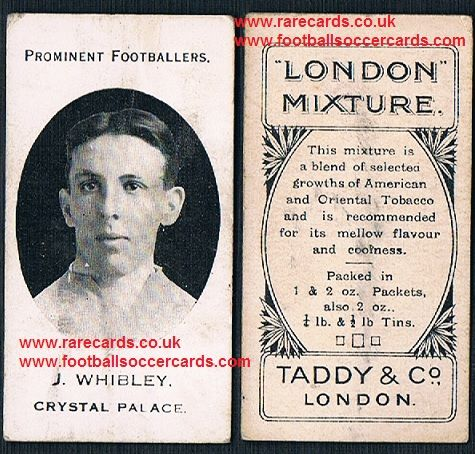 1914 London Mixture Taddy tobacco card of J.Whibley Crystal Palace